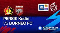 Big Match Borneo FC vs Persik Kediri Jumat, 10/9/2021