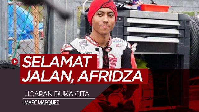Berita video ucapan duka cita dari rider MotoGP, Marc Marquez, atas meninggalnya pembalap Indonesia, Afridza Munandar, di Sirkuit Sepang, Malaysia, Sabtu (2/11/2019).