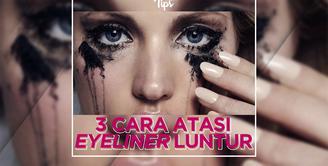 Eyeliner Sering Luntur? Yuk, Coba Tips Ini!