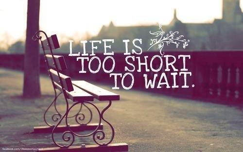 Hidup terlalu singkat jika hanya digunakan untuk menunggu/copyright favim.com