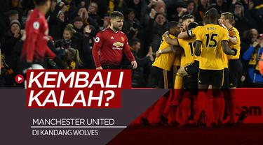 Berita video catatan buruk Manchester United yang selalu kalah dari Wolves (Walverhampton Wanderers) pada 2019.
