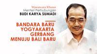 Menteri Perhubungan Budi Karya Sumadi: Bandara Baru Yogyakarta Gerbang Menuju Bali Baru. (Triyasni)
