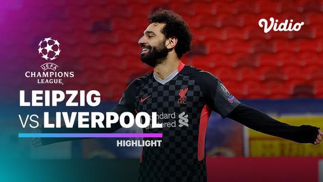 Berita video highlights Liga Champions, Liverpool kalahkan RB Leipzig 2-0, Rabu dini hari (17/2/21)