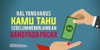 Sebelum Meminjamkan Uang Kepada Pacar, Lihat Video ini!