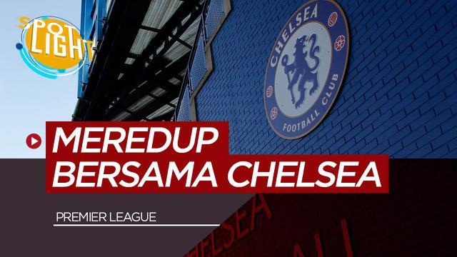 Meredup bersama Chelsea. (Bola.com/Dody Iryawan)