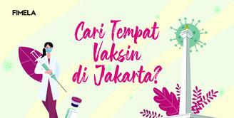 Cari Tempat Vaksin di Jakarta?