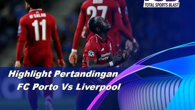 Berita video highlights leg II perempat final Liga Champions 2018-2019 antara Porto melawan Liverpool yang berakhir dengan skor 1-4 di Estadio Do Dragao, Rabu (17/4/2019).