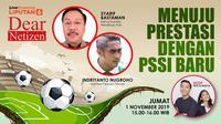Dear Netizen: Menuju Prestasi dengan PSSI Baru (Liputan6.com/Tri Yasni)