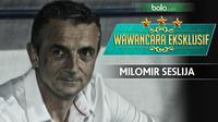 Wawancara Eksklusif Milomir Seslija (Bola.com/Adreanus Titus)