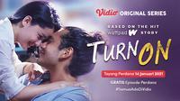 Segera Tayang Original Series Terbaru Vidio Berjudul 'Turn On'. (Sumber : dok. vidio.com)