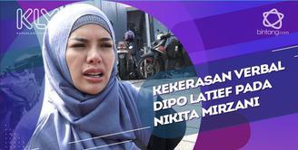 Hendak meminta keterangan pada Dipo, Nikita malah dapat kekerasan verbal.