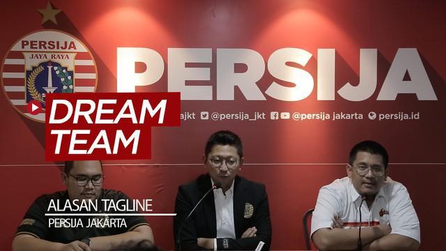 "Berita video Persija Jakarta menjelaskan mengapa memakai tagline ""Dream Team"" untuk acara launching dan menuju Liga 1 2020."
