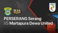 Liga 2 2021 : Perserang Serang vs Martapura Dewa United