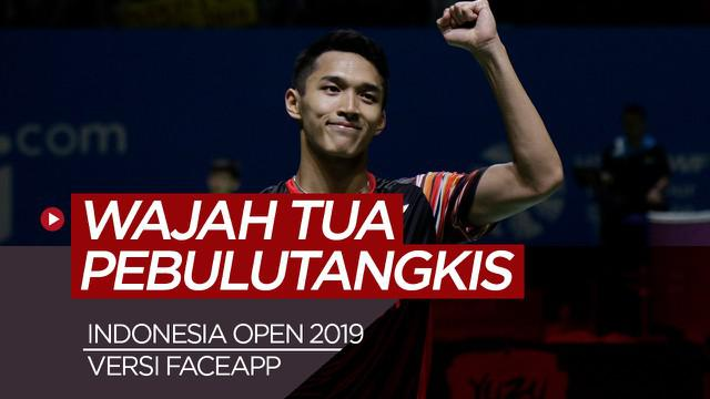 Berita video wajah tua bintang bulutangkis di Indonesia Open 2019 versi Faceapp.