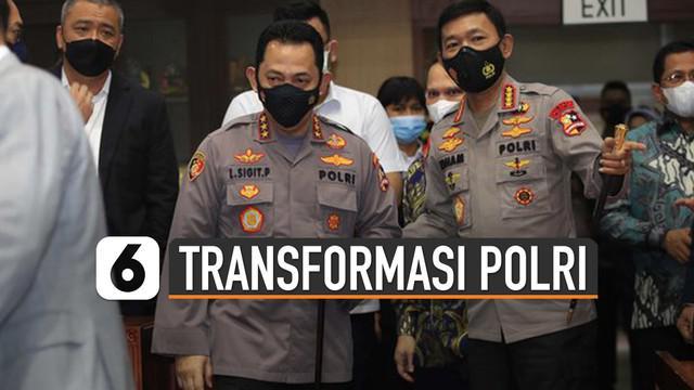 Komjen Listyo Sigit akan lakukan berbagai transformasi untuk Polri yang Presisi.