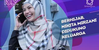 Rahasa Bahagia Nikita Mirzani Dapat Dukungan dari Keluarga Setelah Berhijab