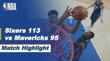 Berita video highlight NBA pertandingan antara Philadelphia 76ers berhasil kalahkan Dallas Mavericks 113-95.