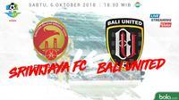 Jadwal Liga 1 2018 pekan ke-24, Sriwijaya FC vs Bali United. (Bola.com/Dody Iryawan)