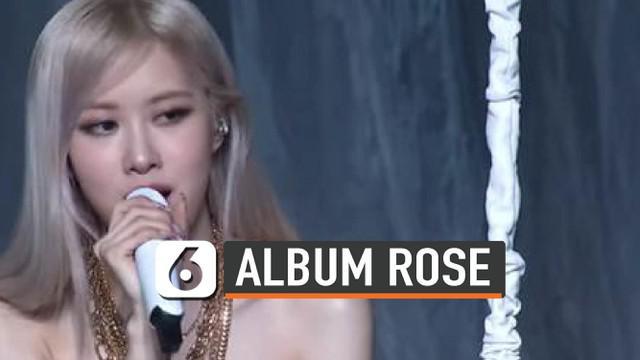 Album solo perdana Rose Blackpink rencananya akan dirilis pada 12 Maret mendatang. Salah satu toko K-pop internasional paling populer, Ktwon4u menyebut Rose cetak rekor saat pemesanan album tembus hingga 55 ribu eksemplar selang 12 jam setelah diumum...