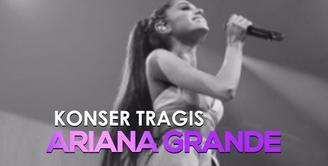 Konser Tragis Ariana Grande