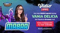 Live streaming mabar Mobile Legends bersama Vania Delicia, Kamis (14/1/2021) pukul 19.00 WIB dapat disaksikan melalui platform Vido, laman Bola.com, dan Bola.net. (Dok. Vidio)
