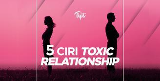 5 Ciri Hubungan Kamu Termasuk Toxic Relationship