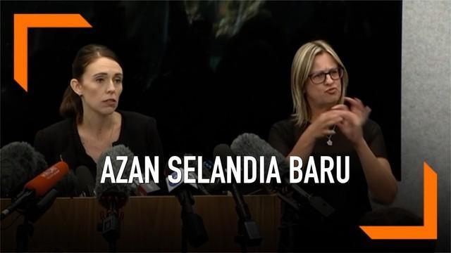 Perdana Menteri Selandia Baru, Jacinda Ardern, mengumumkan akan menyiarkan azan secara langsung di stasiun TV dan Radio. Ini dilakukan sebagai bentuk penghormatan kepada korban teror Christchurch.