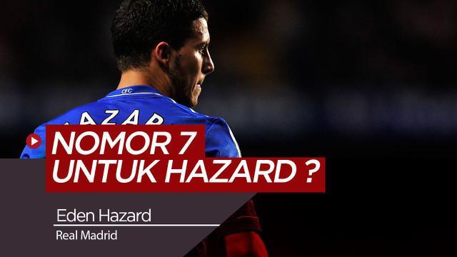 Berita Video Eden Hazard dan Sakralnya Nomor 7 Real Madrid