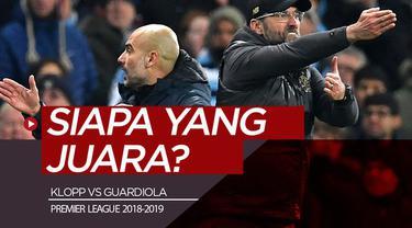 Berita video komentar kedua manajer, Jurgen Klopp dan Pep Guardiola, soal kans juara Liverpool dan Manchester City pada Premier League 2018-2019.