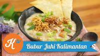Perkaya pilihan menu sarapan sehat di rumah untuk keluarga. Salah satunya bubur juhi Kalimantan. Berikut resep praktis dari Kokiku Tv. (Foto: Kokiku Tv)