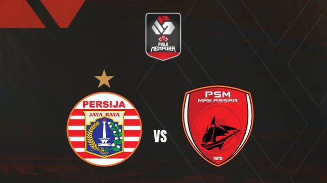 Piala Menpora - Persija Jakarta Vs PSM Makassar Semifinal Leg 2 (Bola.com/Adreanus Titus)