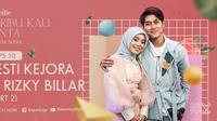 Lesti Kejora dan Rizky Billar akan berbagi pengalaman kisah cinta di Seribu Kali Cinta The Series