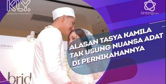 Tasya Kamila ungkap alasan tak usung nuansa adat di pernikahannya.