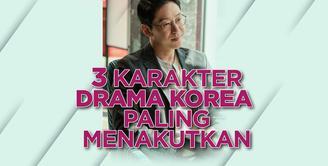 Siapa saja karakter drama Korea yang paling menakutkan? Yuk, cek video di atas!