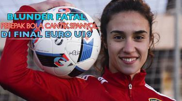 Nahikari Garcia pesepak bola cantik Spanyol menyia-nyiakan peluang emas terbaik saat berhadapan dengan kiper Prancis di final Piala Eropa U19 wanita di Slovenia