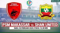 AFC CUP - PSM Makassar Vs Shan United (Bola.com/Adreanus Titus)
