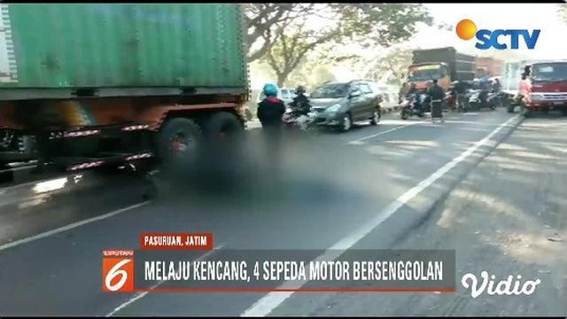 Empat sepeda motor saling bersenggolan saat melaju kencang dari arah yang sama, di jalan pantura Pasuruan. Akibatnya tiga orang luka-luka dan satu meninggal dunia.