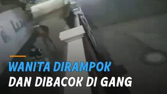 VIDEO: Wanita Dirampok dan Dibacok di Gang Sepi Cipulir