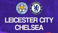 Liga Inggris: Leicester City Vs Chelsea. (Bola.com/Dody Iryawan)