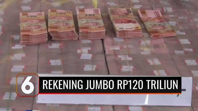 Pusat Pelaporan dan Analisis Transaksi Keuangan (PPATK) menemukan adanya rekening jumbo dari transaksi narkoba senilai Rp 120 Triliun. BNN dan Polri melakukan penyelidikan terkait temuan tersebut.