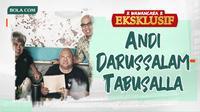 Wawancara Eksklusif - Andi Darussalam Tabusalla (Bola.com/Adreanus Titus)