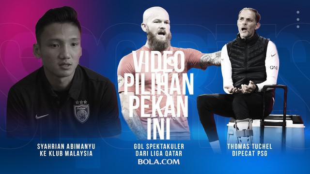 Berita video pilihan, Thomas Tuchel yang dipecat PSG dan Syahrian Abimanyu yang bermain di Johor Darul Ta'zim