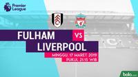 Premier League: Fulham vs Liverpool. (Bola.com/Dody Iryawan)