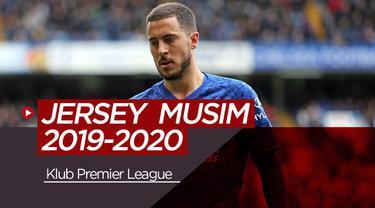 Berita video beberapa jersey klub-klub Premier League untuk musim 2019-2020 yang telah dirilis.