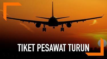 Pemerintah tetapkan tarif batas atas tiket pesawat turun antara 12 persen sampai 16 persen.