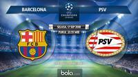 Jadwal Liga Champions 2018-2019, Barcelona vs PSV. (Bola.com/Dody Iryawan)