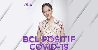 BCL Positif Covid-19 dan Jalani Isolasi Mandiri
