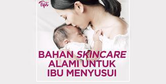 Perubahan hormon pada ibu menyusui memicu berbagai macam masalah kulit. Berikut 5 bahan skincare alami yang aman untuk ibu menyusui. Let's check this out!
