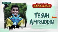 Wawancara Eksklusif - Teguh Amiruddin. (Bola.com/Dody Iryawan)