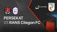 Liga 2 2021 : Persekat Tegal vs RANS Cilegon Fc
